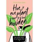 Hoe je een plant van je laat houden