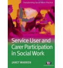 Service User and Carer Participation in Social Work - Transforming Social Work Practice Series