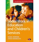 Social Work in Education and Children's Services - Transforming Social Work Practice Series