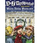 A to Z Mysteries Super Edition 3: White House White-Out - A to Z Mysteries