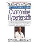 Overcoming Hypertension - Dr. Kenneth H. Cooper's Preventive Medicine Program