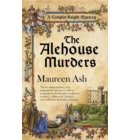 The Alehouse Murders - A Templar Knight Mystery