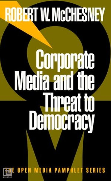 Corporate Media and the Threat to Democracy - Open Media Series