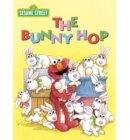 The Bunny Hop (Sesame Street) - Big Bird's Favorites Board Books
