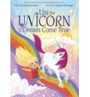 Uni the Unicorn and the Dream Come True - Uni the Unicorn