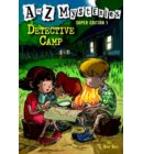 A to Z Mysteries Super Edition 1: Detective Camp - A to Z Mysteries