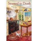 Steamed to Death - A Gourmet De-Lite Mystery