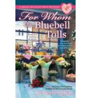 For Whom the Bluebell Tolls - A Bridal Bouquet Shop Mystery