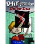 A to Z Mysteries: The X'ed-Out X-Ray - A to Z Mysteries