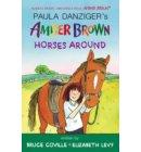 Amber Brown Horses Around - Amber Brown