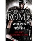 Warrior of Rome V: The Wolves of the North - Warrior of Rome
