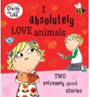 Charlie and Lola: I Absolutely Love Animals - Charlie and Lola