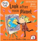 Charlie and Lola: Look After Your Planet - Charlie and Lola