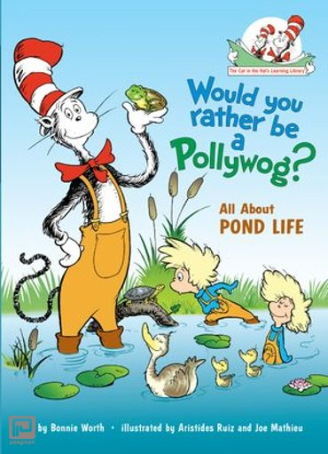 Would You Rather Be a Pollywog - Cat in the Hat's Learning Library