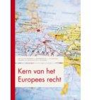 Kern van het Europees recht - Boom Juridische studieboeken