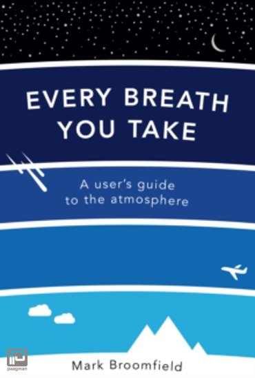 Every Breath You Take : A User's Guide to the Atmosphere
