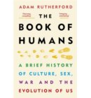 The Book of Humans : The Story of How We Became Us
