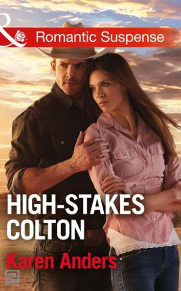 High-Stakes Colton (Mills & Boon Romantic Suspense) (The Coltons of Texas, Book 9) - The Coltons of Texas
