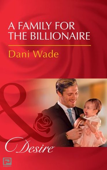 A Family For The Billionaire (Mills & Boon Desire) (Billionaires and Babies, Book 87) - Billionaires and Babies