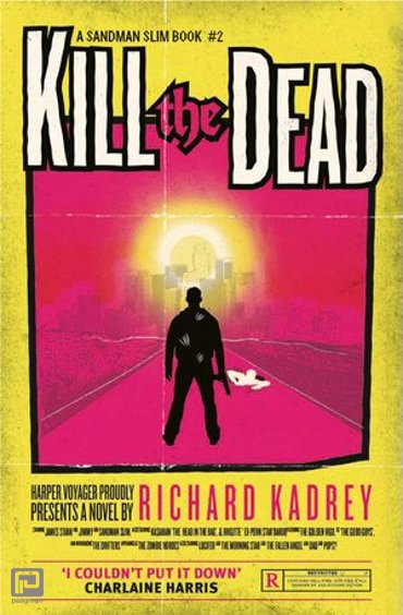 Kill the Dead: A Sandman Slim thriller from the New York Times bestselling master of supernatural noir (Sandman Slim, Book 2) - Sandman Slim