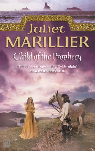 Child of the Prophecy (The Sevenwaters Trilogy, Book 3) - The Sevenwaters Trilogy