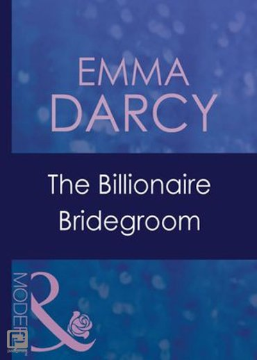 The Billionaire Bridegroom (Mills & Boon Modern) (Passion, Book 25) - Passion