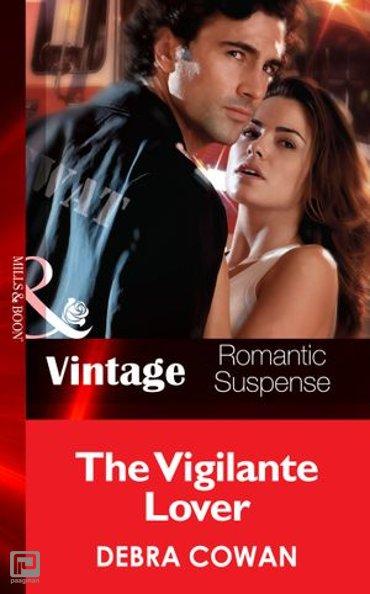 The Vigilante Lover (Mills & Boon Vintage Romantic Suspense) (The Hot Zone, Book 8) - The Hot Zone