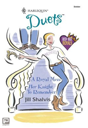 A Royal Mess: A Royal Mess / Her Knight To Remember (Mills & Boon Silhouette)