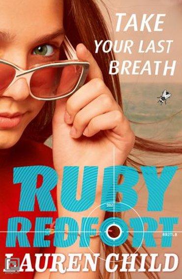 Take Your Last Breath (Ruby Redfort, Book 2) - Ruby Redfort