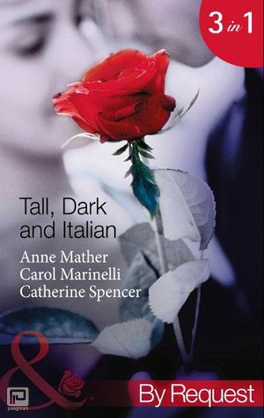 Tall, Dark and Italian: In the Italian's Bed / The Sicilian's Bought Bride / The Moretti Marriage (Mills & Boon By Request)