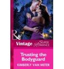 Trusting The Bodyguard (Mills & Boon Vintage Superromance) (Home in Emmett's Mill, Book 3) - Home in Emmett's Mill