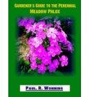 Gardener's Guide To The Perennial Meadow Phlox - Abe's Guide to the Full Sun Perennial Flower Garden