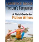 The Liar's Companion: A Field Guilde for Fiction Writers