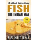 The Ultimate Guide to Cooking Fish the Indian Way - How To Cook Everything In A Jiffy