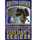 Eiathan's Heir - Legends of Astarkand