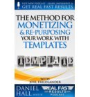 The Method for Monetizing & Re- purposing Your Work with Templates - Real Fast Results