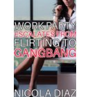 Work Party Escalates From Flirting To Gangbang