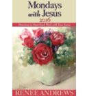 Mondays with Jesus 2016: Devotions to Begin Each Week of the Year