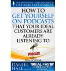 How to Get Yourself on Podcasts that Your Ideal Customers are Already Listening to - Real Fast Results