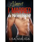 I Almost Married a Narcissist