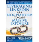 Leveraging LinkedIn As a Blog Platform to Gain Massive Exposure - Real Fast Results