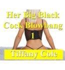 Her Big Black Cock Blowbang 1 - Her Big Black Cock Blowbang