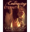 Embracing Eternity - Heavenly Lovers
