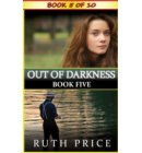 Out of Darkness - Book 5 - Out of Darkness Serial (An Amish of Lancaster County Saga)