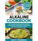 Alkaline Cookbook: 50+ Delicious Alkaline Diet Recipes to Kick-Start Your Weight Loss Success and Keep Your Belly Happy! - Alkaline, Plant-Based, Alkaline Recipes