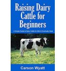 Raising Dairy Cattle for Beginners: A Simple Guide to Dairy Cattle for Milk & Eventually Meat - Homesteading Freedom