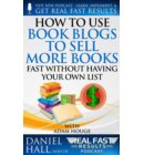 How to Use Book Blogs to Sell More Books Fast without Having Your Own List - Real Fast Results