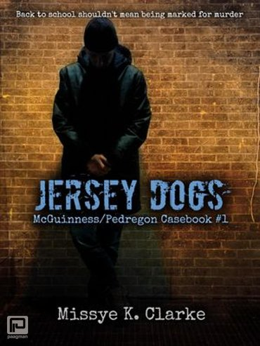Jersey Dogs - A McGuinness / Pedregon Casebook