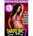 Taboo Inc. Sex Mix 7 : 20 Pack Erotica Mega Bundle (Rough Sex Erotica Virgin Erotica MILF Erotica Breeding Erotica Lactation Erotica Reverse Cuckold Erotica First Time Erotica) - Taboo Inc. Sex Mix
