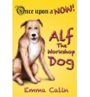 Alf The Workshop Dog - Once Upon a NOW Series